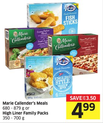 Marie Callender's Meals 680 - 879 g or High Liner Family Packs 350 -700 g