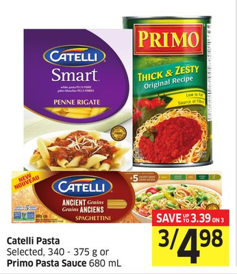 Catelli Pasta Selected - 340 -375 g or Primo Pasta Sauce 680 mL