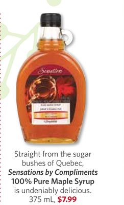 Sensations By Compliments 100% Pure Maple Syrup Is Undeniably Delicious. 375 mL