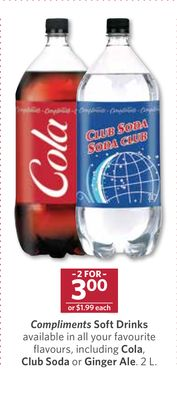 Compliments Soft Drinks Available In All Your Favourite Flavours - Including Cola - Club Soda or Ginger Ale - 2 L