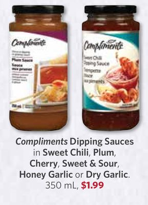 Compliments Dipping Sauces In Sweet Chili - Plum - Cherry - Sweet & Sour - Honey Garlic or Dry Garlic - 350 mL