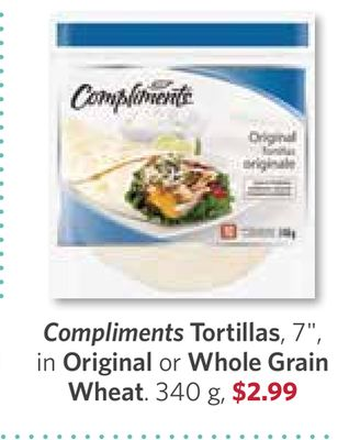 Compliments Tortillas - 7'' - In Original or Whole Grain Wheat - 340 g