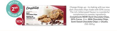 Compliments New! Dark Chocolate Chips - 50% Cocoa. Also - Milk Chocolate Chips - Semi-sweet Chocolate Chips or Chunks - 250-300 g