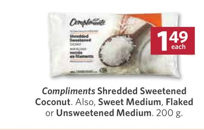 Compliments Shredded Sweetened Coconut. Also - Sweet Medium - Flaked or Unsweetened Medium - 200 g