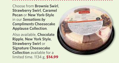 Brownie Swirl - Strawberry Swirl - Caramel Pecan or New York-style In Our Sensations By Compliments Cheesecake Applause Collection. Also Available - Chocolate Ripple - New York Style - Strawberry Swirl or Signature Cheesecake Collection Limited Time. 1134