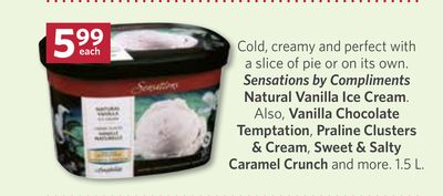 Sensations By Compliments Natural Vanilla Ice Cream. Also - Vanilla Chocolate Temptation - Praline Clusters & Cream - Sweet & Salty Caramel Crunch and More - 1.5 L