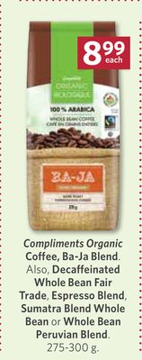 Compliments Organic Coffee - Ba-ja Blend. Also - Decaffeinated Whole Bean Fair Trade - Espresso Blend - Sumatra Blend Whole Bean or Whole Bean Peruvian Blend - 275-300 g