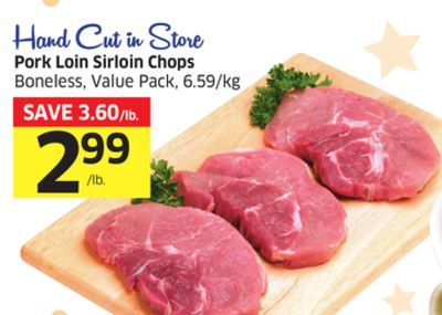 Hand Cut In Store Pork Loin Sirloin Chops Boneless - Value Pack - 6.59/kg