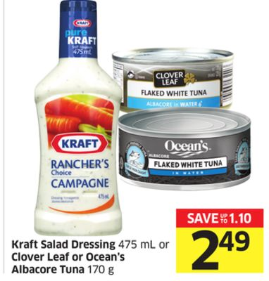 Kraft Salad Dressing 475 mL or Clover Leaf or Ocean's Albacore Tuna 170 g