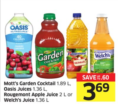 Mott's Garden Cocktail 1.89 L - Oasis Juices 1.36 L - Rougemont Apple Juice 2 L or Welch's Juice 1.36 L