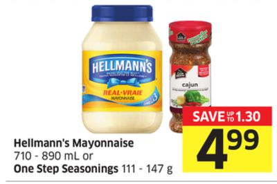 Hellmann's Mayonnaise - 710 - 890 mL or One Step Seasonings - 111 - 147 g