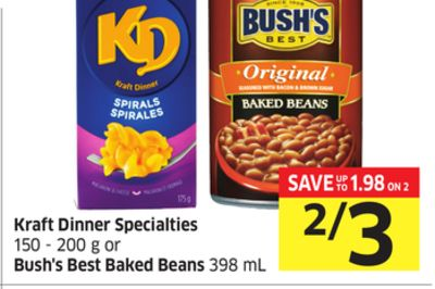 Kraft Dinner Specialties 150 - 200 g or Bush's Best Baked Beans 398 mL