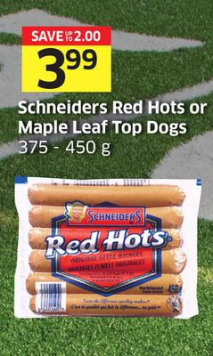 Schneiders Red Hots or Maple Leaf Top Dogs 375 - 450 g