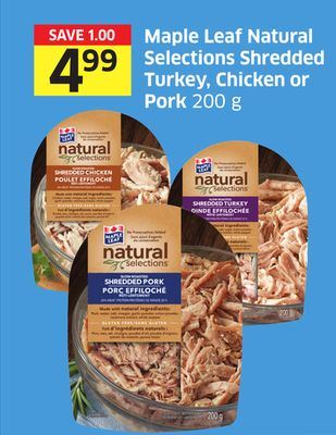 Maple Leaf Natural Selections Shredded Turkey - Chicken or Pork 200 g