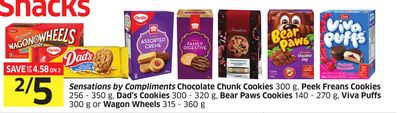 Sensations By Compliments Chocolate Chunk Cookies 300 g Peek Freans Cookies 256-350 g Dad's Cookies 300-320 g Bear Paws Cookies 140-270 g . Viva Puffs 300 g or Wagon Wheels 315-360 g