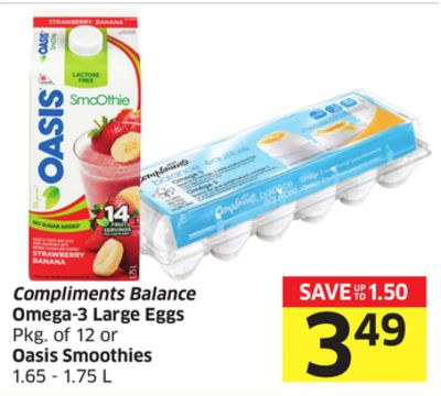 Compliments Balance Omega-3 Large Eggs Pkg of 12 or Oasis Smoothies 1.65 - 1.75 L
