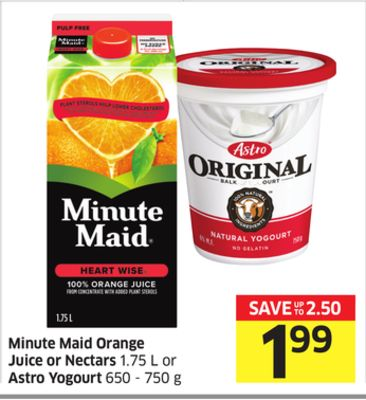 Minute Maid Orange Juice or Nectars 1.75 L or Astro Yogourt 650 - 750 g