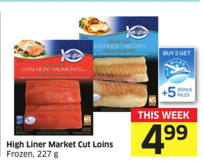 High Liner Market Cut Loins Frozen - 227 g - 5 Air Miles Bonus Miles