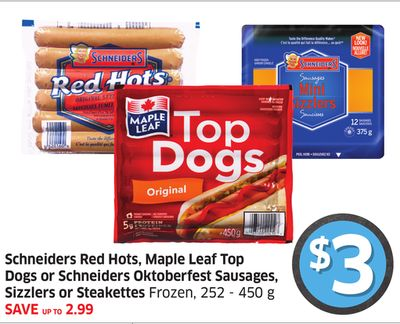 Schneiders Red Hots - Maple Leaf Top Dogs or Schneiders Oktoberfest Sausages - Sizzlers or Steakettes Frozen - 252 - 450 g