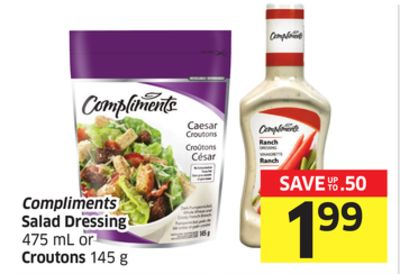 Compliments Salad Dressing 475 mL or Croutons 145 g