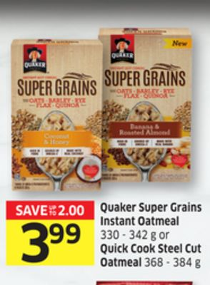 Quaker Super Grains Instant Oatmeal 330 - 342 g or Quick Cook Steel Cut Oatmeal 368 - 384 g - 15 Air Miles Reward Miles