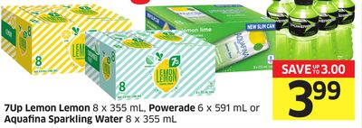7up Lemon Lemon 8 X 355 mL - Powerade 6 X 591 mL or Aquafina Sparkling Water 8 X 355 mL