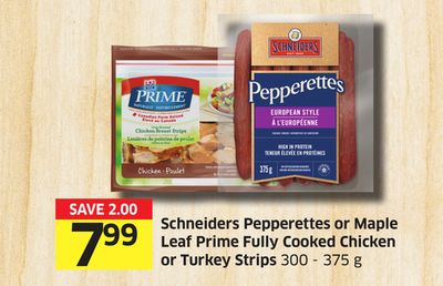 Schneiders Pepperettes or Maple Leaf Prime Fully Cooked Chicken or Turkey Strips 300 - 375 g