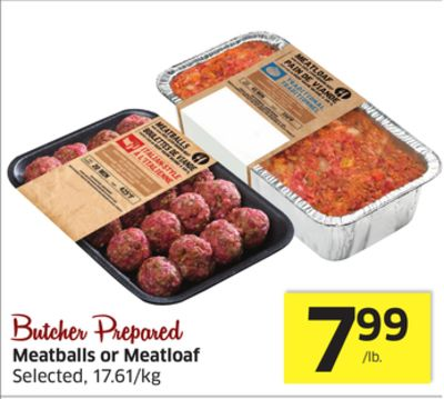 Butcher Prepared Meatballs or Meatloaf Selected - 17.61/kg