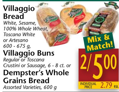 Villaggio Bread White - Sesame - 100% Whole Wheat - Toscana White or Artesano 600 - 675 g - Villaggio Buns Regular or Toscana Crustini or Sausage - 6 - 8 Ct. or Dempster's Whole Grains Bread - 600 g