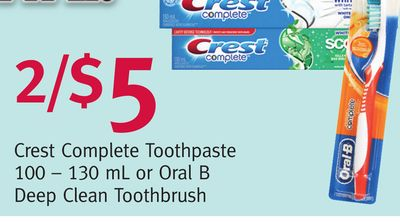 Crest Complete Toothpaste 100 – 130 mL or Oral B Deep Clean Toothbrush