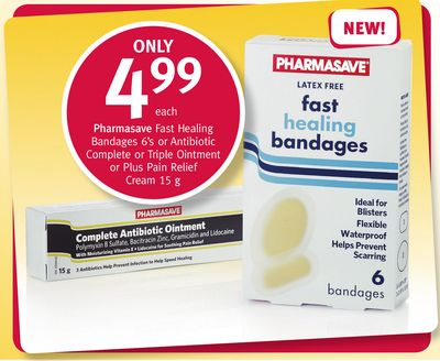 Pharmasave Fast Healing Bandages 6's or Antibiotic Complete or Triple Ointment or Plus Pain Relief Cream 15 g