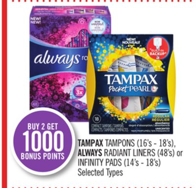 Tampax Tampons (16's - 18's) - Always Radiant Liners (48's) or Infinity Pads (14's - 18's)