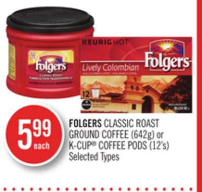 Folgers Classic Roast Ground Coffee (642g) or K-cup Coffee PODS (12's)