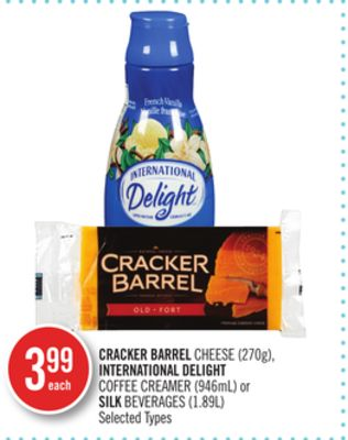 Cracker Barrel Cheese (270g) - International Delight Coffee Creamer (946ml) or Silk Beverages (1.89l)