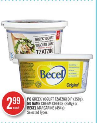 PC Greek Yogurt Tzatziki Dip (350g) - No Name Cream Cheese (250g) or Becel Margarine (454g)