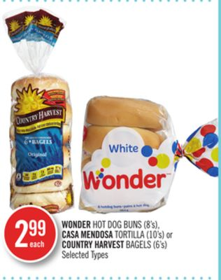 Wonder Hot Dog Buns (8's) - Casa Mendosa Tortilla (10's) or Country Harvest Bagels (6's)