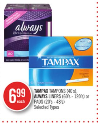 Tampax Tampons (40's) - Always Liners (60's - 120's) or Pads (20's - 48's)