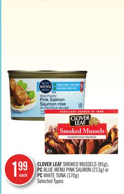 Clover Leaf Smoked Mussels (85g) - PC Blue Menu Pink Salmon (213g) or PC White Tuna (170g)