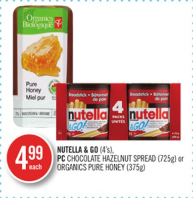 Nutella & Go(4's) - PC Chocolate Hazelnut Spread (725g) or Organics Pure Honey (375g)