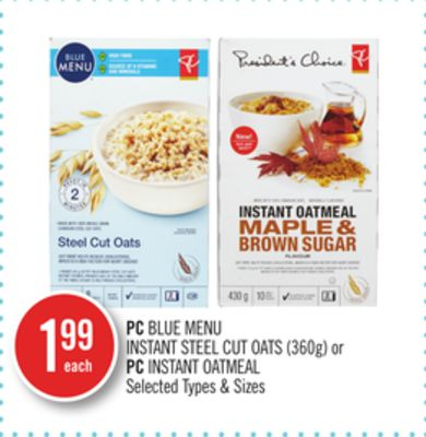 PC Blue Menu Instant Steel Cut Oats (360g) or PC Instant Oatmeal