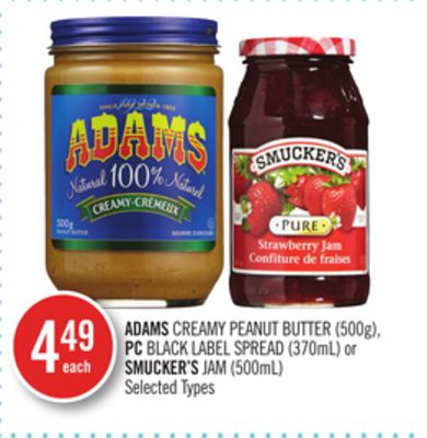 Adams Creamy Peanut Butter (500g) - PC Black Label Spread (370ml) or Smucker's Jam (500ml)