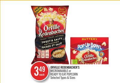 Orville Redenbacher's Microwavable or Ready To Eat Popcorn