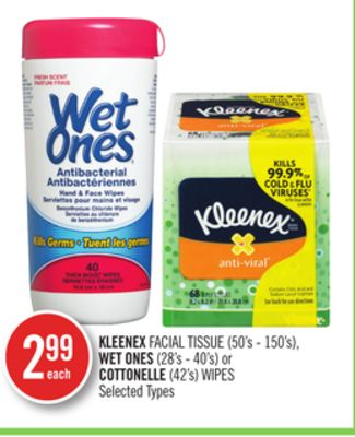 Kleenex Facial Tissue (50's - 150's) - Wet Ones (28's - 40's) or Cottonelle (42's) Wipes
