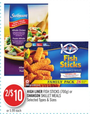 High Liner Fish Sticks (700g) or Swanson Skillet Meals