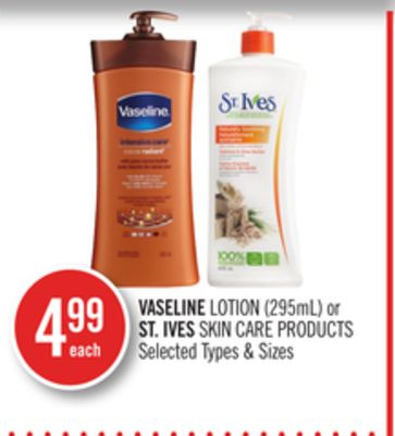 Vaseline Lotion (295ml) or St. Ives Skin Care Products