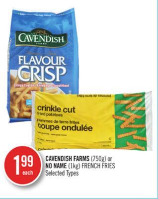 Cavendish Farms (750g) or No Name (1kg) French Fries