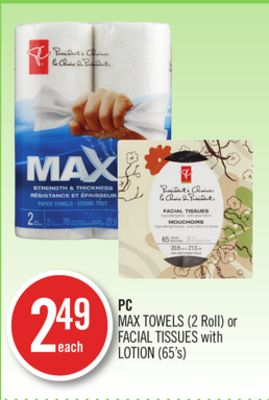 PC Max Towels (2 Roll) or Facial Tissues With Lotion (65's)