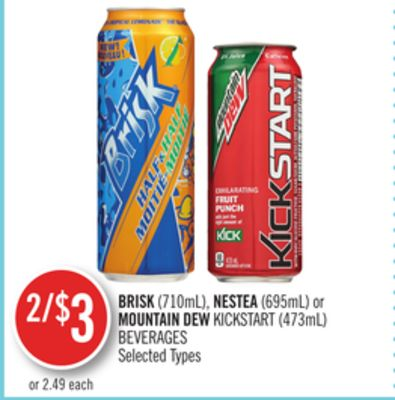 Brisk(710ml) - Nestea (695ml) or Mountain Dew Kickstart (473ml) Beverages