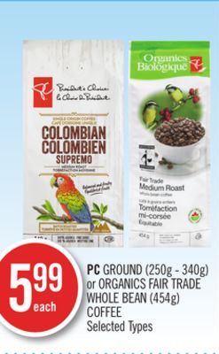 PC Ground (250g - 340g) or Organics Fair Trade Whole Bean (454g) Coffee