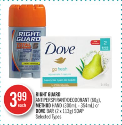 Right Guard Antiperspirant/deodorant (60g) - Method Hand (300ml - 354ml) or Dove Bar (2 X 113g) Soap